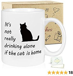 Cat Lover Gifts for Women Funny Coffee Mug, It's Not Really Drinking Alone If The Cat Is Home - Best Gift for Cat Lover, Funny Birthday Gifts for Women - 11 Oz