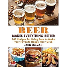 Free Beer Makes Everything Better 101 Recipes Book (kindle Edition)