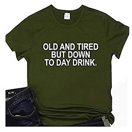 Women's Shirts Old and Tired BUT Down to Day Drink Casual Short Sleeve Tops Mom Life Shirt Cute Mom Shirt
