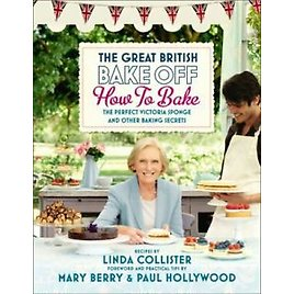Great British Bake Off: How to Bake: The Perfect Victori... By Productions, Love