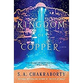 The Kingdom of Copper: A Novel (The Daevabad Trilogy Book 2) Kindle Edition