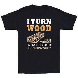 I Turn Wood Into Things Whats Your Superpoper Yoga Men's T Shirt Cotton Tee