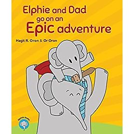 Elphie and Dad Go On An Epic Adventure (Elphie's Books Book 1) - Kindle Edition By Oron, Hagit R., Oron, Or. Children Kindle EBooks @ Amazon.com.