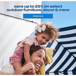 Up to 25% Off Outdoor Furniture, Decor & More