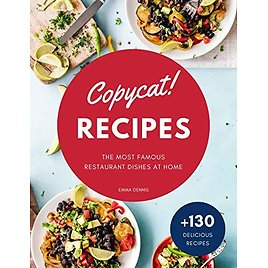 """Free """"Copycat! Recipes: The Most Famous Restaurant Dishes At Home"""" Kindle EBook"""