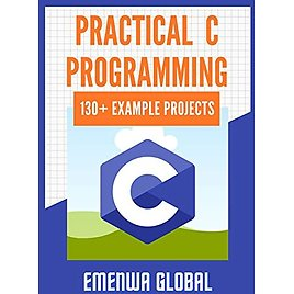 (Amazon US) Practical C Programming: 130+ Practical C Programming Practices And Projects