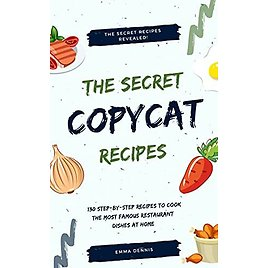 """""""Copycat! Recipes: The Most Famous Restaurant Dishes At Home"""" Kindle EBook"""