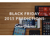 Black Friday 2015 Smartphone Deal Predictions