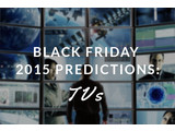 Black Friday 2015 TV Deal Predictions