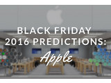 ​Apple Black Friday 2016 Predictions