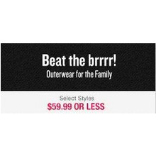 Outerwear for the Family - $59.99 or Less