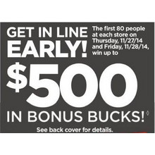 Free $500 in Bonus Bucks for the first 80 people at each store