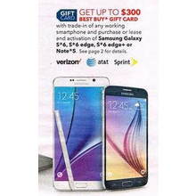 $300.00 Best Buy Gift Card with trade-in of any working smartphone & purchase or lease & activation of Samsung Galaxy S6 S6 Edge S6 Edge+ or Note 5