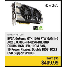EVGA GeForce GTX 1070 FTW Gaming ACX 3.0, 08G-P4-6276-KR, 8GB GDDR5, RGB LED , 10CM FAN, 10 Power Phases, Double BIOS, DX12 OSD Support (PXOC)- Save $50