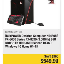 iBUYPOWER Desktop Computer NE460FS FX-8000 Series FX-8320 (3.50GHz) 8GB DDR3 1TB HDD AMD Radeon RX460 Windows 10 Home 64-Bit - Save $200