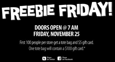 First 100 people per store get a tote bag and $5 gift card. One tote bag will contain a $100 gift card