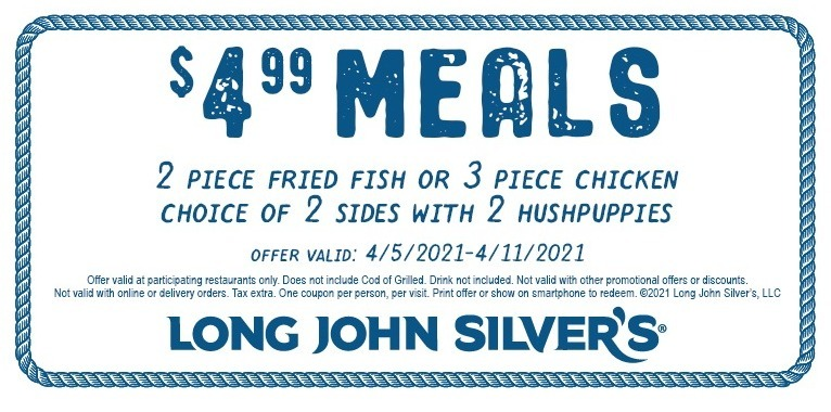 Long John Silvers Coupon: $4.99 Fish or Chicken Meals